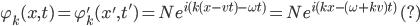 \displaystyle \varphi_{k}( x, t ) = \varphi'_k(x',t')   = N e^{i( k(x - vt) - \omega t )}   = N e^{i( kx - ( \omega + kv ) t )} \quad (?)