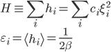\displaystyle H \equiv \sum_i h_i = \sum_i c_i \xi_i^2 \\ \displaystyle \varepsilon_i = \left< h_i \right> = \frac{1}{2\beta}