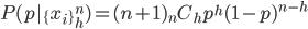 \displaystyle P( p | \{ x_i \}^n_h )   = (n+1) {}_nC_h p^h ( 1 - p )^{ n - h }
