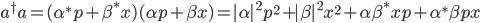 \displaystyle a^{\dagger} a   = (\alpha^* p + \beta^* x) (\alpha p + \beta x)   = |\alpha|^2 p^2 + |\beta|^2 x^2 + \alpha \beta^* x p + \alpha^* \beta p x