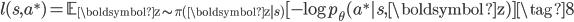\displaystyle l(s, a ^ * ) = \mathbb{E} _ {\boldsymbol{\mathrm{z}} \sim \pi(\boldsymbol{\mathrm{z}}|s)} [ -\log p _\theta(a ^ *|s,  \boldsymbol{\mathrm{z}}) ] \tag{8}