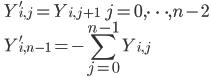 \displaystyle \qquad Y_{i, j}' = Y_{i, j+1} \qquad j = 0, \dots, n-2 \\ \displaystyle \qquad Y_{i, n-1}' = - \sum_{j=0}^{n-1} Y_{i, j}