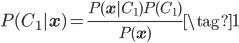 \displaystyle P(C_{1}|\mathbf{x}) = \frac{P(\mathbf{x}|C_{1})P(C_{1})}{P(\mathbf{x})} \tag{1}