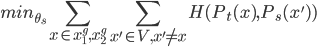 \displaystyle{ min_{\theta_{s}} \sum_{x \in {x^{g}_{1}, x^{g}_{2}}}  \sum_{x' \in V,  x' \neq x}   H (P_t(x), P_s(x')) }