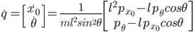 \dot{q}=\begin{bmatrix} \dot{x_0} \\ \dot{\theta} \end{bmatrix}=\frac{1}{ml^2sin^2\theta}{\begin{bmatrix}l^2p_{x_0} - lp_{\theta}cos\theta\\  p_{\theta} - lp_{x_0}cos\theta  \end{bmatrix}}