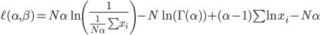 \ell (\alpha, \beta ) =N\alpha \ln{\left( \frac{1}{\frac{1}{N\alpha}\sum{x_i}} \right)} -N\ln{(\Gamma(\alpha)) } + (\alpha-1)\sum{\ln{x_{i}}} - N\alpha