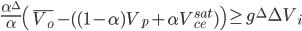 \frac{\alpha^\Delta}{\alpha} \left(  \overline{V_o} - ((1-\alpha) V_p + \alpha V_{ce}^{sat}) \right) \geq g^{\Delta} \Delta V_i