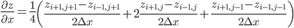 \frac{\partial z}{\partial x} = \frac{1}{4}\left(\frac{z_{i+1,j+1}-z_{i-1,j+1}}{2\Delta x} + 2\frac{z_{i+1,j}-z_{i-1,j}}{2\Delta x} +\frac{z_{i+1,j-1}-z_{i-1,j-1}}{2\Delta x} \right)