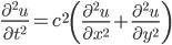 \frac{\partial^2 u}{\partial t^2}=c^2\left(\frac{\partial^2 u}{\partial x^2}+\frac{\partial^2 u}{\partial y^2}\right)