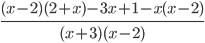 \frac{(x-2)(2+x)- 3x + 1 -x(x - 2)}{(x + 3)(x - 2)}
