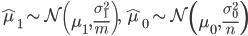 \hat{\mu}_1 ~ \displaystyle \sim \mathcal{N} \left(\mu_1, \frac{\sigma_1^2}{m} \right), \ \ \hat{\mu}_0 ~ \displaystyle \sim \mathcal{N} \left(\mu_0, \frac{\sigma_0^2}{n} \right)