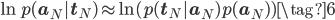 \ln p(\mathbf{a}_{N}|\mathbf{t}_{N}) \approx \ln (p(\mathbf{t}_{N} | \mathbf{a}_{N})p(\mathbf{a}_{N})) \tag{6}