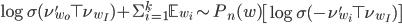 \log \sigma(\nu'_{w_o} \top \nu_{w_I}) + \Sigma_{i=1}^{k} \mathbb{E}_{w_i} \sim P_n (w) \left[ \log \sigma(-\nu'_{w_i} \top \nu_{w_I})\right]