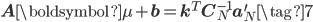 \mathbf{A}\boldsymbol{\mu} + \mathbf{b} = \mathbf{k}^{T}\mathbf{C}_{N}^{-1}\mathbf{a}_{N}^{\prime} \tag{7}