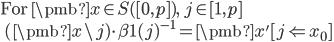 \mbox{For }\pmb{x}\in S([0, p]),\; j\in [1, p] \\ \:\: (\pmb{x} \setminus j)\cdot \beta1(j)^{-1} = \pmb{x}'[j \Leftarrow x_0]