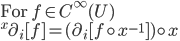 \mbox{For }f\in C^\infty(U)\\ {}^x\partial_i[f] = (\partial_i[f\circ x^{-1}])\circ x