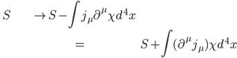 \qquad \displaystyle \begin{align} S & \rightarrow S - \int j_\mu \partial^{\mu} \chi d^4 x \\ &= S + \int (\partial^\mu j_\mu) \chi d^4 x \end{align}