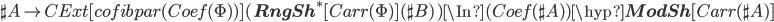 \sh{A} \to CExt[cofibpar(Coef(\Phi))](\, {\bf RngSh}^*[Carr(\Phi)](\sh{B}) \,) \In (Coef(\sh{A}))\hyp{\bf ModSh}[Carr(\sh{A})]