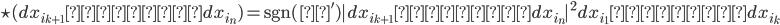 \star(dx_{i_{k+1}}∧⋯∧dx_{i_n})=\mathrm{sgn}(σ')|dx_{i_{k+1}}∧⋯∧dx_{i_n}|^2 dx_{i_1}∧⋯∧dx_{i_k}