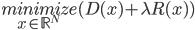 \underset{x \in \mathbb{R}^N} {minimize} (D(x) + \lambda R(x))