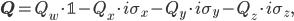 [cht] {\b Q} = Q_w\cdot\mathbb{1} - Q_x\cdot i\sigma_x - Q_y\cdot i\sigma_y - Q_z\cdot i\sigma_z, [/cht]