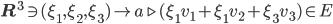 {\bf R}^3 \ni (\xi_1, \xi_2, \xi_3) \mapsto a\triangleright (\xi_1 v_1 + \xi_1 v_2 + \xi_3 v_3) \in E