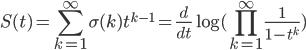 {\displaystyle S(t)=\sum_{k=1}^\infty\sigma(k)t^{k-1}={d\over dt}\log(\prod_{k=1}^\infty{1\over1-t^k}) }