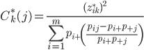 {\displaystyle  C^*_k(j) = \frac {(z_{ik}^*)^2}{ \sum^{m}_{i=1} p_{i+} \left( \frac {p_{ij} - p_{i+} p_{+j}}{p_{i+}p_{+j}} \right) } }