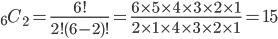 {}_{6}C_{2}=\frac{6!}{2!(6-2)!} = \frac{6\times5\times4\times3\times2\times1}{2\times1\times4\times3\times2\times1} = 15