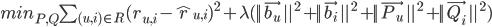 {min_{P, Q} \sum_{(u, i) \in R} (r_{u,i} - \hat{r}_{u, i} )^2 + \lambda (  ||\vec{b_u}||^{2} + ||\vec{b_i}||^{2} + ||\vec{P_u}||^{2} +  ||\vec{Q_i}||^{2} )}