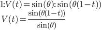 1 : V(t) = \sin(\theta) : \sin(\theta(1-t))  \\\ V(t) = \frac{\sin(\theta(1-t))}{\sin(\theta)}