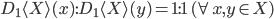 D_1\langle X\rangle(x) : D_1\langle X\rangle(y) = 1 : 1\quad(\forall x, y \in X)
