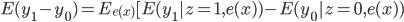E(y_1 - y_0) =E_{e(x)}[E(y_1|z=1,e(x)) - E(y_0|z=0,e(x))