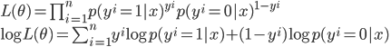 L(\theta)=\prod_{i=1}^{n}{p(y^i = 1 | x)^{y^i} p(y^i = 0 | x)^{1-y^i}}\\ \log{L(\theta)}=\sum_{i=1}^{n}{y^i}{\log{p(y^i = 1 | x)}}+(1-y^i)\log{p(y^i = 0 | x)}
