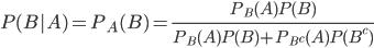 P(B|A) = P_A(B) = \frac{P_B(A) P(B)}{ P_B(A) P(B) + P_{B^c}(A) P(B^c) }