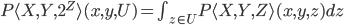 P\langle X, Y, 2^Z\rangle(x, y, U) = \int_{z \in U} P\langle X, Y, Z\rangle (x, y, z) dz