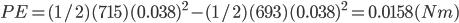 PE = {(1/2)(715)(0.038)^2} - {(1/2)(693)(0.038)^2} = 0.0158(Nm)