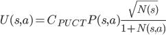 U(s,a)=C_{PUCT}P(s,a)\frac{\sqrt{N(s)}}{1+N(s,a)}