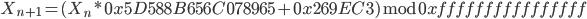 X_{n+1} = (X_{n} * 0x5D588B656C078965 + 0x269EC3) \bmod 0xffffffffffffffff