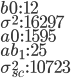 b0\,:\,12\\ \sigma^{2}\,:\,16297\\ a0\,:\,1595\\ ab_{1}\,:\,25\\  \sigma_{sc}^{2}\,:\,10723