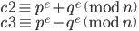 c2 \equiv p^e + q^e \pmod{n}\\ c3 \equiv p^e - q^e \pmod{n}