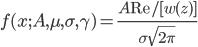 f(x; A, \mu, \sigma, \gamma) = \frac{A \textrm{Re}/[ w(z)] }{\sigma\sqrt{2 \pi}}