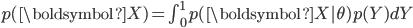p(\boldsymbol{X}) = \int_0^{1} p(\boldsymbol{X} | \theta)p(Y) dY