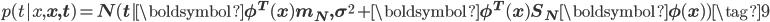 p(t| x, \mathbf x, \mathbf t) = N(t |\boldsymbol\phi^{T}(x) \mathbf m_N,  \sigma^{2} +\boldsymbol\phi^{T}(x) \mathbf S_N \boldsymbol\phi(x)) \tag{9}