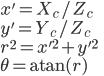x' = X_c / Z_c \\ y' = Y_c / Z_c \\ r^2 = x'^2 + y'^2 \\ \theta = {\rm atan}(r)