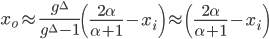 x_o \approx \frac{g^{\Delta}}{g^{\Delta} - 1} \left( \frac{2 \alpha}{\alpha + 1} - x_i \right) \approx \left( \frac{2 \alpha}{\alpha + 1} - x_i \right)