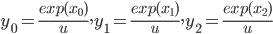 y_0 = \displaystyle \frac{exp(x_0)}{u}, y_1 = \frac{exp(x_1)}{u}, y_2 = \frac{exp(x_2)}{u}