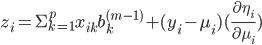z_{i} = \Sigma_{k=1}^ {p} x_{ik}b_{k}^ {(m-1)} + (y_{i} - \mu_{i})( \frac{\partial{\eta_{i}}}{\partial{\mu_{i}}} )