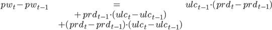 \begin{align*} pw_t-pw_{t-1} &= ulc_{t-1} \cdot (prd_t-prd_{t-1})  \\               &+ prd_{t-1} \cdot (ulc_t-ulc_{t-1})  \\               &+ (prd_t-prd_{t-1}) \cdot (ulc_t-ulc_{t-1}) \end{align*}