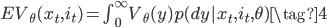 \begin{align} EV_{\theta}(x_t,i_t )=\int_0^\infty{ V_{\theta}(y)p(dy| x_t, i_t, \theta)   }  \tag{4} \end{align}